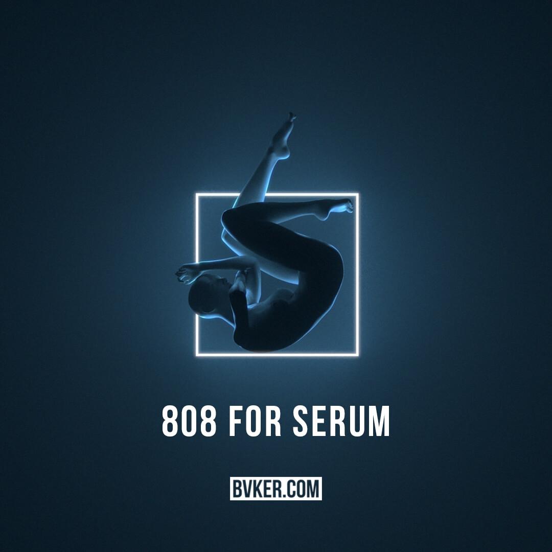 BVKER - 808 For Serum