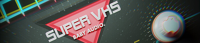 Baby Audio Super VHS Banner