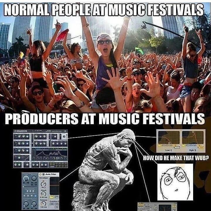music producers at music festivals meme