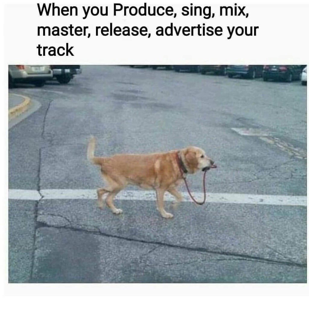 when your producer mix master and advertise your own track meme