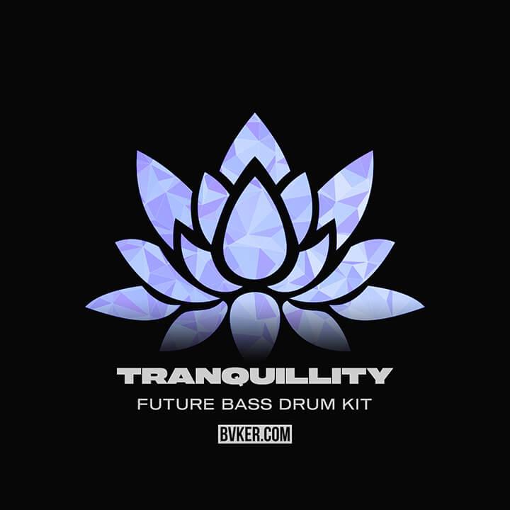 BVKER - Tranquillity Future Bass Drum Kit